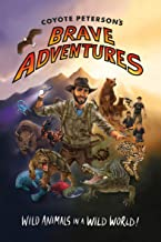 Coyote Peterson's Brave Adventures: Wild Animals in a Wild World! (English Edition)