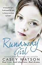 Runaway Girl: A beautiful girl. Trafficked for sex. Is there nowhere to hide? (English Edition)