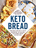 Keto Bread: From Bagels and Buns to Crusts and Muffins, 100…