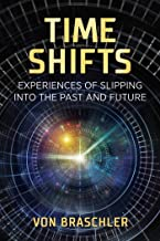 Time Shifts: Experiences of Slipping into the Past and Future (English Edition)