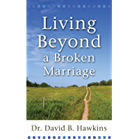 Living Beyond a Broken Marriage (English Edition)