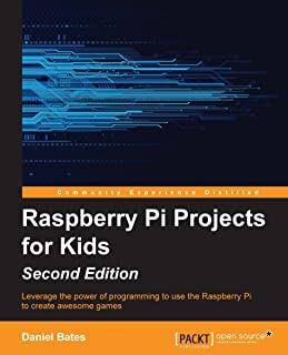 Raspberry Pi Projects for Kids - Second Edition (English Edition)