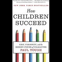How Children Succeed: Grit, Curiosity, and the Hidden Power…