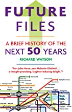 Future Files: A Brief History of the Next 50 Years (English Edition)