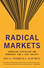 Radical Markets: Uprooting Capitalism and Democracy for a Just Society (English Edition)