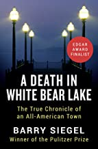 A Death in White Bear Lake: The True Chronicle of an All-American Town (English Edition)