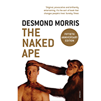 The Naked Ape: A Zoologist's Study of the Human Animal (Engl…