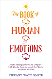 The Book of Human Emotions: From Ambiguphobia to Umpty -- 15…