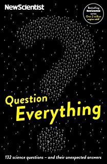 Question Everything: 132 science questions -- and their unexpected answers (English Edition)