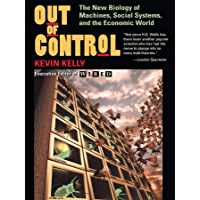Out Of Control: The New Biology Of Machines, Social Systems…