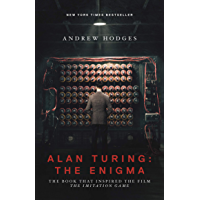 Alan Turing: The Enigma: The Book That Inspired the Film The…
