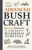 Advanced Bushcraft: An Expert Field Guide to the Art of Wild…