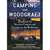 Camping and Woodcraft: A Handbook for Vacation Campers and T…