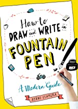 How to Draw and Write in Fountain Pen: A Modern Guide (English Edition)