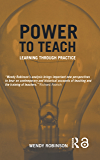 Power to Teach: Learning Through Practice (Woburn Education…