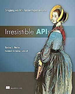 Irresistible APIs: Designing web APIs that developers will love (English Edition)