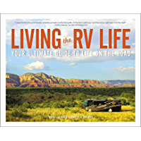 Living the RV Life: Your Ultimate Guide to Life on the Road…