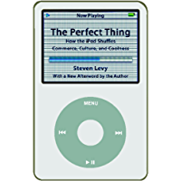 The Perfect Thing: How the iPod Shuffles Commerce, Culture…