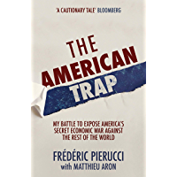 The American Trap: My battle to expose America's secret econ…