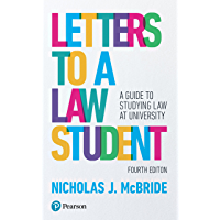 Letters to a Law Student: A guide to studying law at univers…