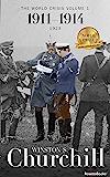 The World Crisis: 1911–1914 (Winston S. Churchill World Cris…