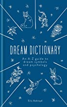 A Dictionary of Dream Symbols: With an Introduction to Dream Psychology (English Edition)