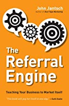 The Referral Engine: Teaching Your Business to Market Itself (English Edition)
