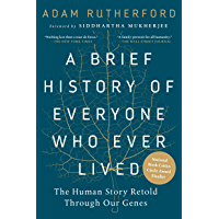 A Brief History of Everyone Who Ever Lived: The Human Story…