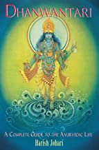 Dhanwantari: A Complete Guide to the Ayurvedic Life (English Edition)