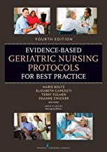 Evidence-Based Geriatric Nursing Protocols for Best Practice (SPRINGER SERIES ON GERIATRIC NURSING) (English Edition)