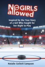No Girls Allowed: Inspired by the True Story of a Girl Who Fought for her Right to Play (English Edition)