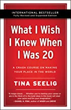 What I Wish I Knew When I Was 20 - 10th Anniversary Edition: A Crash Course on Making Your Place in the World (English Edi...