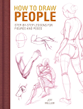 How to Draw People: Step-by-Step Lessons for Figures and Pos…