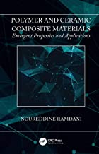 Polymer and Ceramic Composite Materials: Emergent Properties and Applications (English Edition)