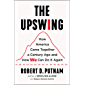 The Upswing: How America Came Together a Century Ago and How…