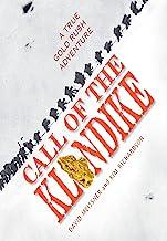 Call of the Klondike: A True Gold Rush Adventure (English Edition)