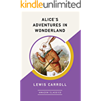 Alice's Adventures in Wonderland (AmazonClassics Edition) (E…