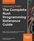 The Complete Rust Programming Reference Guide: Design, devel…