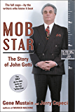 Mob Star: The Story of John Gotti: The Only Up-to-Date Book…