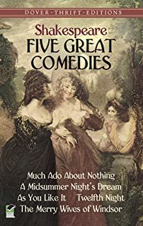 Five Great Comedies: Much Ado About Nothing, Twelfth Night, A Midsummer Night's Dream, As You Like It and The Merry Wives...