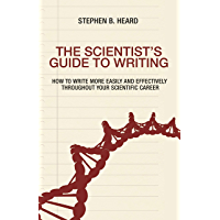 The Scientist's Guide to Writing: How to Write More Easily a…