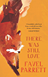 There Was Still Love (English Edition)