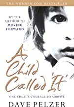 A Child Called It: A true story of one little boy's determination to survive (English Edition)