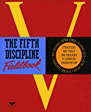 The Fifth Discipline Fieldbook: Strategies and Tools for Bui…