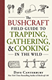 The Bushcraft Field Guide to Trapping, Gathering, and Cookin…