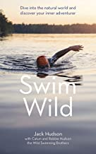 Swim Wild: Dive into the natural world and discover your inner adventurer (English Edition)