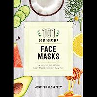 101 DIY Face Masks: Fun, Healthy, All-Natural Sheet Masks fo…