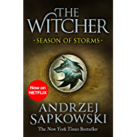 Season of Storms: A Novel of the Witcher – Now a major Netfl…