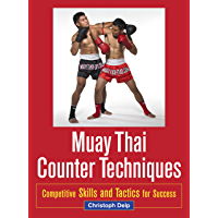 Muay Thai Counter Techniques: Competitive Skills and Tactics…