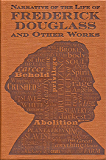 Narrative of the Life of Frederick Douglass and Other Works…